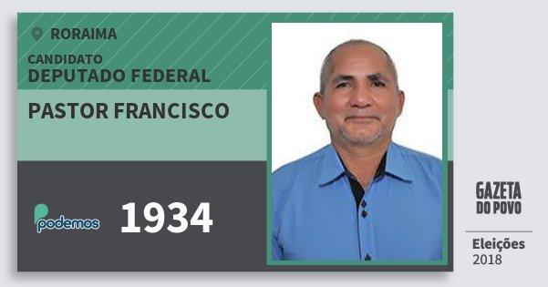 Santinho Pastor Francisco 1934 (PODE) Deputado Federal | Roraima | Eleições 2018