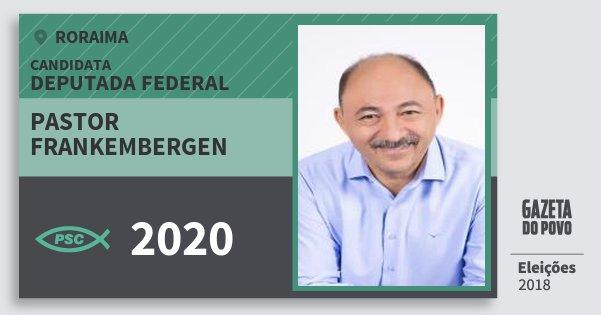 Santinho Pastor Frankembergen 2020 (PSC) Deputada Federal | Roraima | Eleições 2018