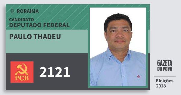 Santinho Paulo Thadeu 2121 (PCB) Deputado Federal | Roraima | Eleições 2018