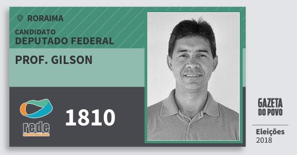 Santinho Prof. Gilson 1810 (REDE) Deputado Federal | Roraima | Eleições 2018