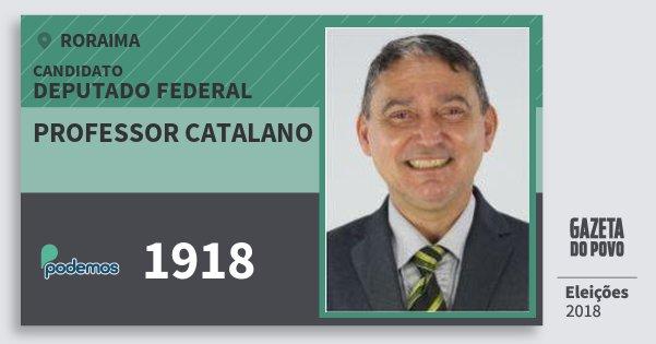 Santinho Professor Catalano 1918 (PODE) Deputado Federal | Roraima | Eleições 2018