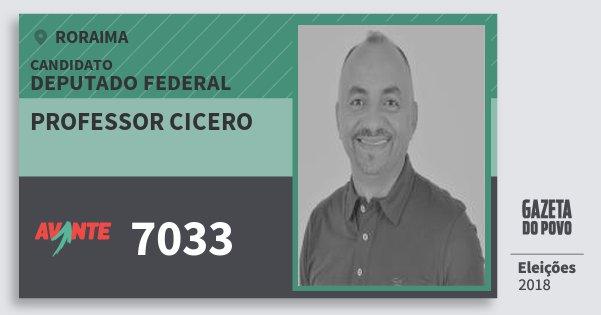 Santinho Professor Cicero 7033 (AVANTE) Deputado Federal | Roraima | Eleições 2018