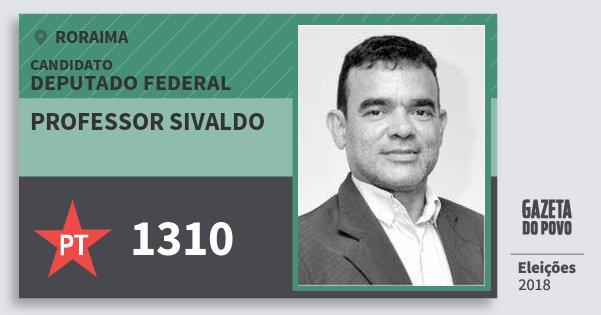 Santinho Professor Sivaldo 1310 (PT) Deputado Federal | Roraima | Eleições 2018