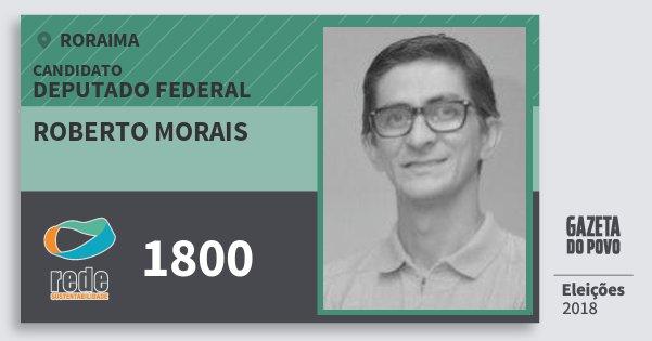 Santinho Roberto Morais 1800 (REDE) Deputado Federal | Roraima | Eleições 2018