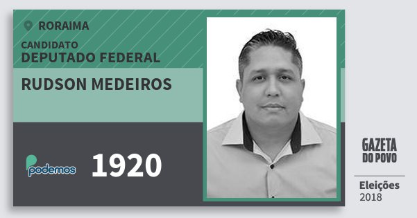 Santinho Rudson Medeiros 1920 (PODE) Deputado Federal | Roraima | Eleições 2018