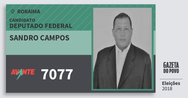 Santinho Sandro Campos 7077 (AVANTE) Deputado Federal   Roraima   Eleições 2018