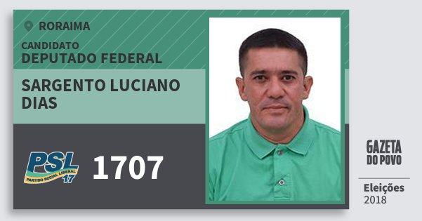 Santinho Sargento Luciano Dias 1707 (PSL) Deputado Federal | Roraima | Eleições 2018