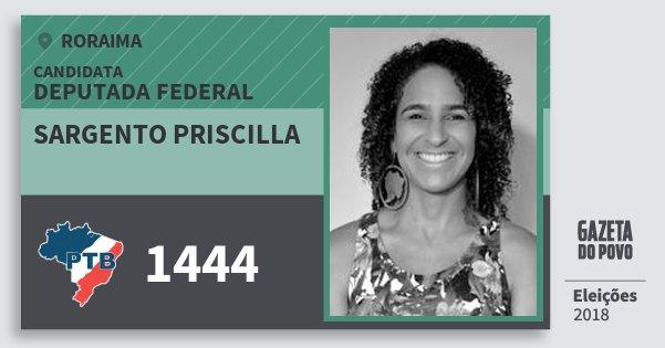 Santinho Sargento Priscilla 1444 (PTB) Deputada Federal | Roraima | Eleições 2018