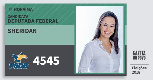 Santinho Shéridan 4545 (PSDB) Deputada Federal | Roraima | Eleições 2018