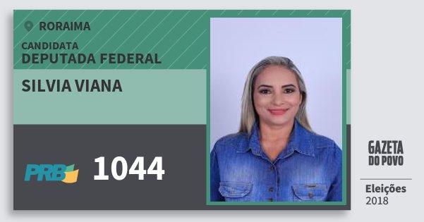 Santinho Silvia Viana 1044 (PRB) Deputada Federal | Roraima | Eleições 2018
