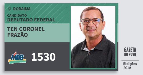 Santinho Ten Coronel Frazão 1530 (MDB) Deputado Federal | Roraima | Eleições 2018