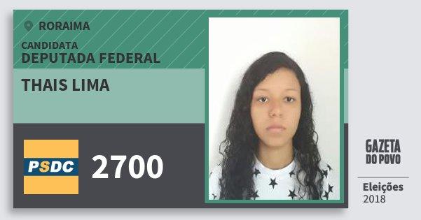 Santinho Thais Lima 2700 (DC) Deputada Federal | Roraima | Eleições 2018