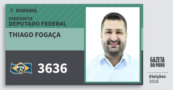 Santinho Thiago Fogaça 3636 (PTC) Deputado Federal | Roraima | Eleições 2018