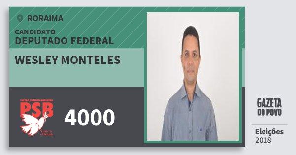Santinho Wesley Monteles 4000 (PSB) Deputado Federal   Roraima   Eleições 2018