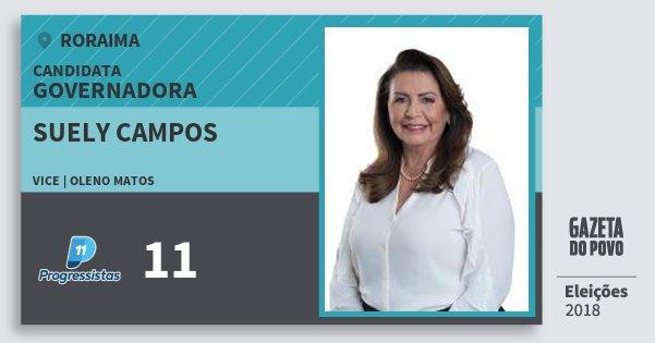 Santinho Suely Campos 11 (PP) Governadora | Roraima | Eleições 2018