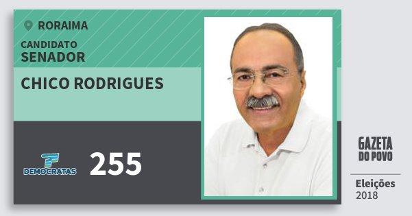 Santinho Chico Rodrigues 255 (DEM) Senador | Roraima | Eleições 2018
