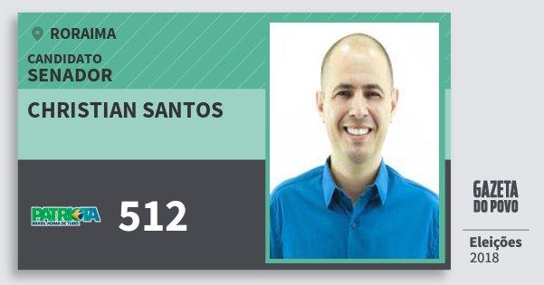 Santinho Christian Santos 512 (PATRI) Senador | Roraima | Eleições 2018