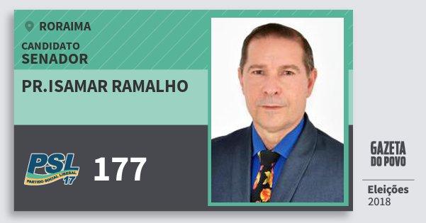 Santinho Pr.isamar Ramalho 177 (PSL) Senador | Roraima | Eleições 2018