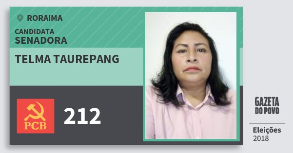 Santinho Telma Taurepang 212 (PCB) Senadora | Roraima | Eleições 2018