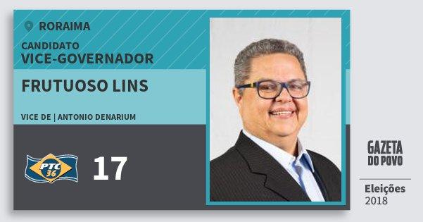 Santinho Frutuoso Lins 17 (PTC) Vice-governador | Roraima | Eleições 2018