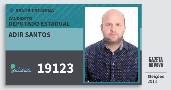 Santinho Adir Santos 19123 (PODE) Deputado Estadual | Santa Catarina | Eleições 2018