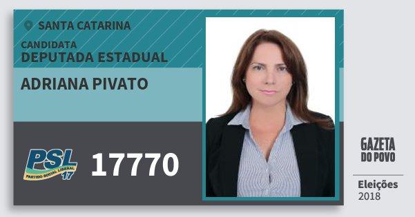 Santinho Adriana Pivato 17770 (PSL) Deputada Estadual | Santa Catarina | Eleições 2018