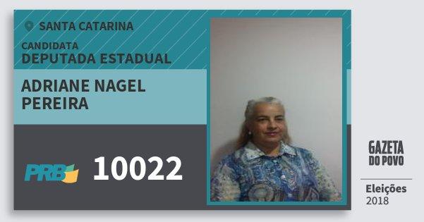 Santinho Adriane Nagel Pereira 10022 (PRB) Deputada Estadual | Santa Catarina | Eleições 2018
