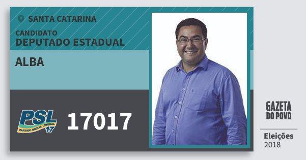 Santinho Alba 17017 (PSL) Deputado Estadual | Santa Catarina | Eleições 2018