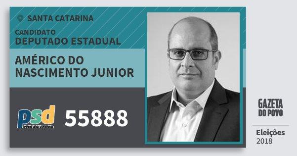 Santinho Américo do Nascimento Junior 55888 (PSD) Deputado Estadual | Santa Catarina | Eleições 2018