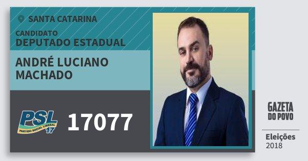 Santinho André Luciano Machado 17077 (PSL) Deputado Estadual   Santa Catarina   Eleições 2018