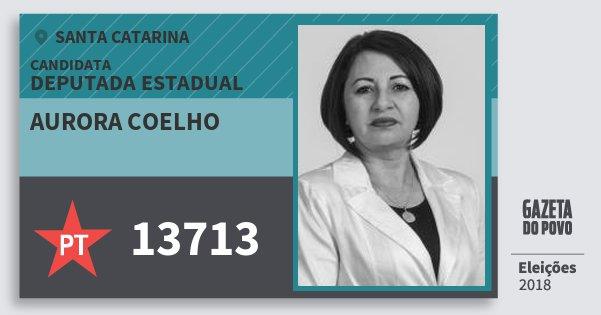 Santinho Aurora Coelho 13713 (PT) Deputada Estadual | Santa Catarina | Eleições 2018