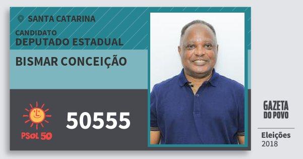 Santinho Bismar Conceição 50555 (PSOL) Deputado Estadual | Santa Catarina | Eleições 2018