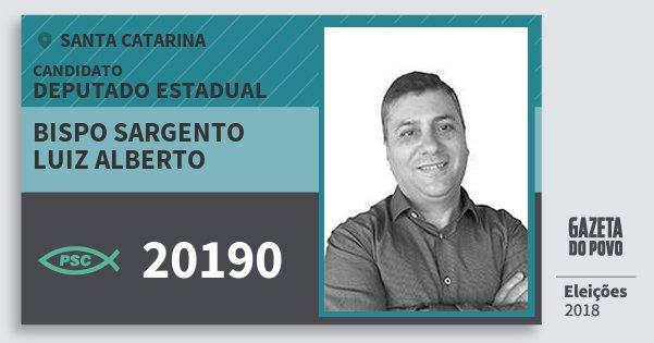 Santinho Bispo Sargento Luiz Alberto 20190 (PSC) Deputado Estadual | Santa Catarina | Eleições 2018