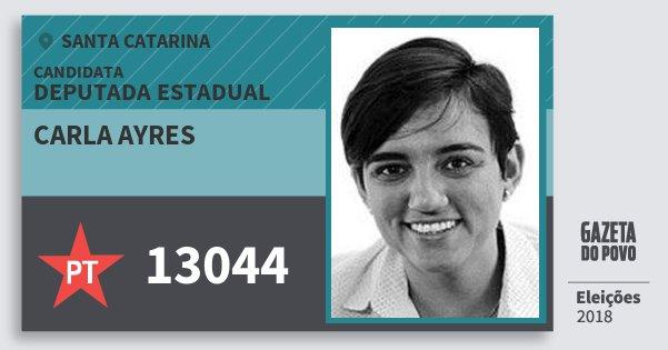 Santinho Carla Ayres 13044 (PT) Deputada Estadual | Santa Catarina | Eleições 2018