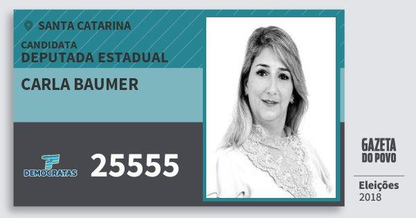 Santinho Carla Baumer 25555 (DEM) Deputada Estadual | Santa Catarina | Eleições 2018