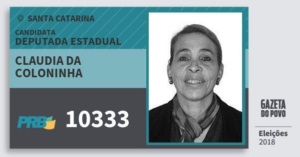 Santinho Claudia da Coloninha 10333 (PRB) Deputada Estadual | Santa Catarina | Eleições 2018