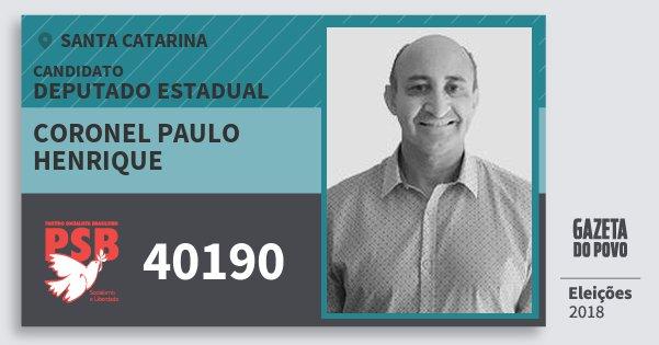 Santinho Coronel Paulo Henrique 40190 (PSB) Deputado Estadual | Santa Catarina | Eleições 2018