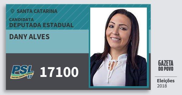 Santinho Dany Alves 17100 (PSL) Deputada Estadual   Santa Catarina   Eleições 2018