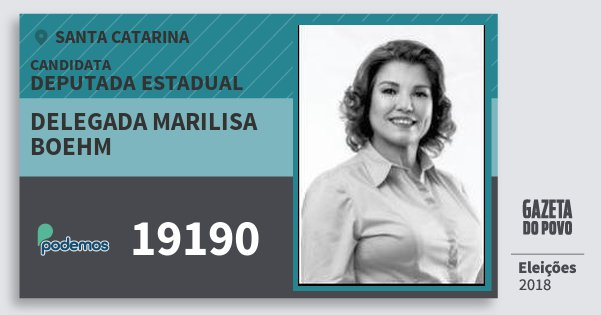 Santinho Delegada Marilisa Boehm 19190 (PODE) Deputada Estadual | Santa Catarina | Eleições 2018