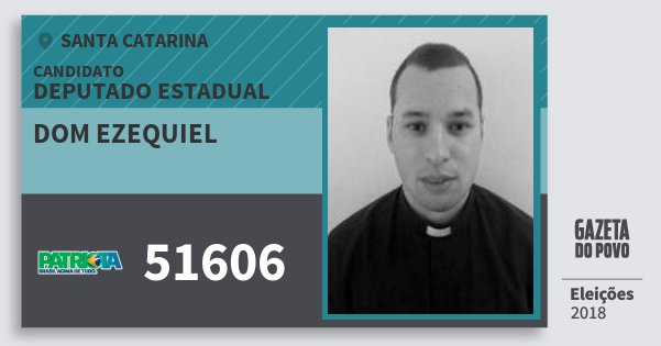 Santinho Dom Ezequiel 51606 (PATRI) Deputado Estadual | Santa Catarina | Eleições 2018
