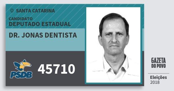 Santinho Dr. Jonas Dentista 45710 (PSDB) Deputado Estadual | Santa Catarina | Eleições 2018