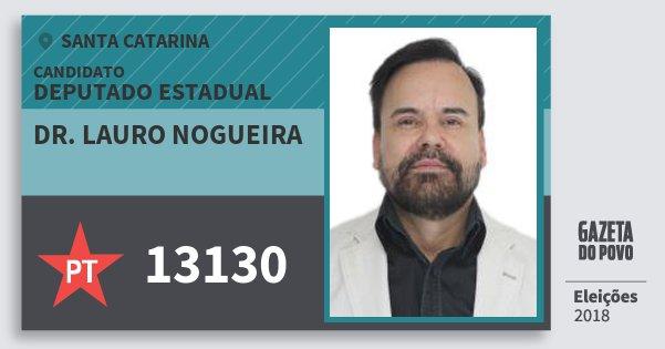 Santinho Dr. Lauro Nogueira 13130 (PT) Deputado Estadual | Santa Catarina | Eleições 2018