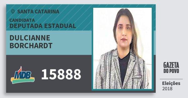 Santinho Dulcianne Borchardt 15888 (MDB) Deputada Estadual | Santa Catarina | Eleições 2018