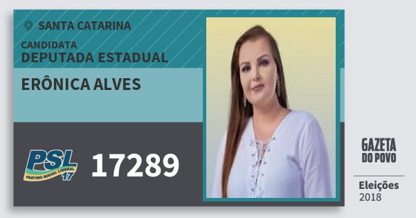 Santinho Erônica Alves 17289 (PSL) Deputada Estadual | Santa Catarina | Eleições 2018