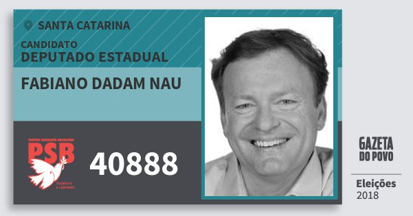 Santinho Fabiano Dadam Nau 40888 (PSB) Deputado Estadual | Santa Catarina | Eleições 2018