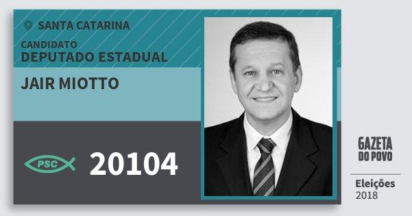 Santinho Jair Miotto 20104 (PSC) Deputado Estadual | Santa Catarina | Eleições 2018