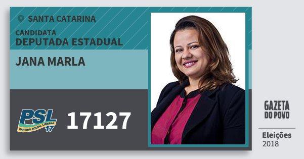 Santinho Jana Marla 17127 (PSL) Deputada Estadual | Santa Catarina | Eleições 2018