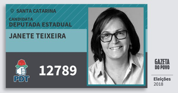 Santinho Janete Teixeira 12789 (PDT) Deputada Estadual | Santa Catarina | Eleições 2018
