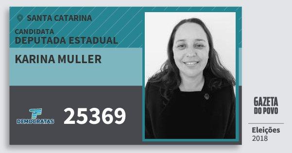 Santinho Karina Muller 25369 (DEM) Deputada Estadual | Santa Catarina | Eleições 2018