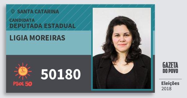 Santinho Ligia Moreiras 50180 (PSOL) Deputada Estadual | Santa Catarina | Eleições 2018